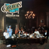 Caravan - Better By Far '1977