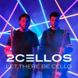 2cellos - Let There Be Cello '2018