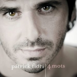 Patrick Fiori - 4 Mots (Best Of) '2007