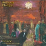 Anthony Phillips - Soirée (Private Parts & Pieces X) '1999