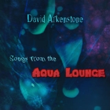 David Arkenstone - Songs From The Aqua Lounge '2016