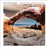 David Arkenstone - Sketches From An American Journey '2010