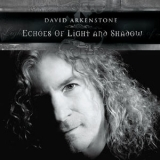 David Arkenstone - Echoes Of Light And Shadow '2010