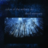 David Arkenstone - Colors Of The Ambient Sky '2018