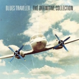 Blues Traveler - The Definitive Collection '2014