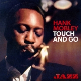 Hank Mobley - Touch And Go '2013