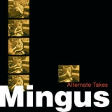 Charles Mingus - Alternate Takes '1999