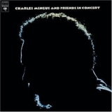 Charles Mingus - Charles Mingus & Friends In Concert (CD1) '1973