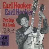 Earl Hooker - Two Bugs And A Roach '1990