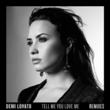 Demi Lovato - Tell Me You Love Me (Remixes) '2018