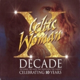 Celtic Woman - Decade. The Songs, The Show, The Traditions, The Classics. (2CD) '2016