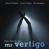 Verneri Pohjola - Mr. Vertigo (Music From The Play) '2011