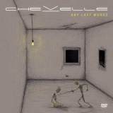 Chevelle - Any Last Words '2011