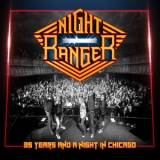 Night Ranger - 35 Years And A Night In Chicago (2CD) '2016