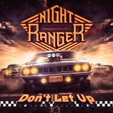 Night Ranger - Don't Let Up '2017