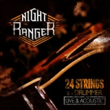 Night Ranger - 24 Strings And A Drummer (Live And Acoustic) '2012