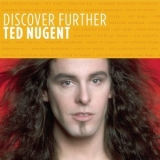 Ted Nugent - Discover Further '2007