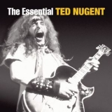 Ted Nugent - The Essential Ted Nugent (2CD) '2010
