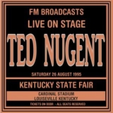 Ted Nugent - Live On Stage FM Broadcasts - Kentucky State Fair, Louisville 26th August 1995 '2018