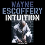 Wayne Escoffery - Intuition (Extended Version) '2017