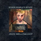 John Mellencamp - Other People's Stuff '2018