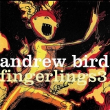 Andrew Bird - Fingerlings 3 '2006