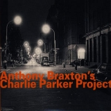 Anthony Braxton - Anthony Braxton's Charlie Parker Project (1993) (2CD) '2007