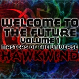 Hawkwind - Welcome To The Future Volume 1 Masters Of The Universe '2011