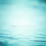 Chris Snelling - Chilled Classical Music Playlist '2016