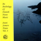 Jouni Somero - An Anthology Of Finnish Piano Music, Vol. 3 '2014