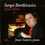 Jouni Somero - Bortkiewicz: Piano Works, Vol. 1 '2014