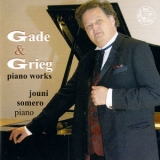 Jouni Somero - Gade & Grieg: Piano Works '2014