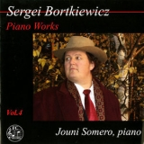 Jouni Somero - Bortkiewicz: Piano Works, Vol. 4 '2014