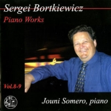 Jouni Somero - Bortkiewicz: Piano Works, Vols. 8-9 (2CD) '2014