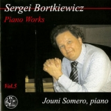 Jouni Somero - Bortkiewicz: Piano Works, Vol. 5 '2014