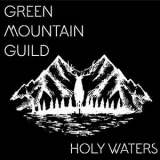 Green Mountain Guild - Holy Waters '2017