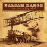 Balsam Range - Last Train To Kitty Hawk '2013