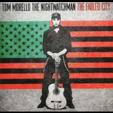 Tom Morello: The Nightwatchman - The Fabled City '20008