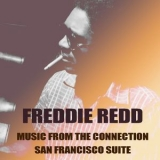 Freddie Redd - Freddie Redd: Music From The Connection / San Francisco Suite '2013