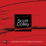 Scott Colley - Architect Of The Silent Moment '2006