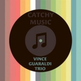 Vince Guaraldi Trio - Catchy Music '2014