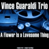 Vince Guaraldi Trio - A Flower Is A Lovesome Thing '2014