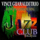 Vince Guaraldi Trio - A Flower Is A Lovesome Thing (Jazz Club Collection) '2014