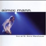 Aimee Mann - Live At St. Ann's Warehouse '2004