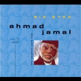 Ahmad Jamal - Big Byrd (The Essence Part 2) '1996