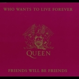 Queen - Who Wants To Live Forever / Friends Will Be Friends [CDS] '1992
