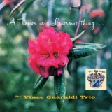 Vince Guaraldi Trio - A Flower Is A Lovesome Thing '2001