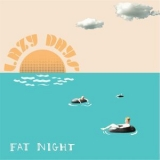 Fat Night - Lazy Days '2015