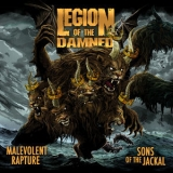 Legion Of The Damned - Malevolent Rapture / Sons Of The Jackal '2019