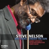 Steve Nelson - Brothers Under The Sun '2017